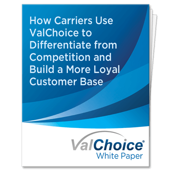 Insurance Companies - How ValChoice helps carriers differentiate from competition and build a more loyal customer base